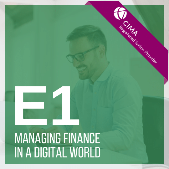 CIMA E1 Managing Finance in a digital world